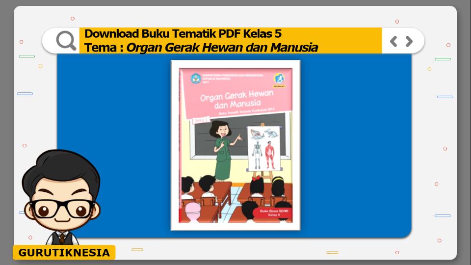 download gratis buku tematik pdf kelas 5 tema organ gerak hewan dan manusia