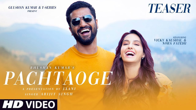 pachtaoge-teaser-vicky-kaushal-nora-fatehi