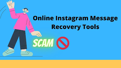 Instagram Message Recovery Tools are scam