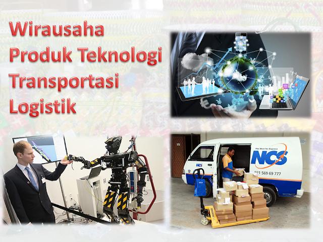 Wirausaha, Produk Teknologi, Transportasi, Logistik, Karakteristik, Kewirausahaan