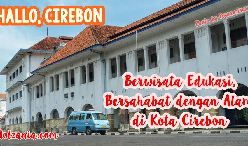Liburan di Cirebon, Wisata Kemana Aja?