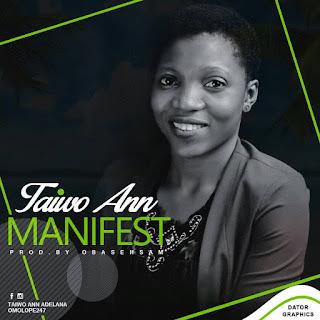 Music: Taiwo Ann - Manifest | @omolopez247