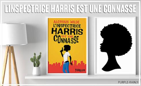 PurpleRain Livre : L'inspectrice Harris est une connasse • Aloysius Wilde
