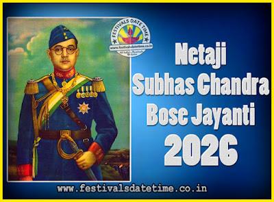 2026 Netaji Subhas Chandra Bose Jayanti Date, 2026 Subhas Chandra Bose Jayanti Calendar