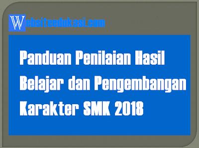 Panduan Penilaian Hasil Belajar dan Pengembangan Karakter SMK 2018