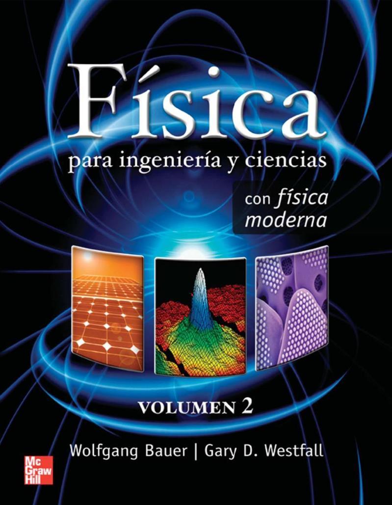 Física para ingeniería y ciencias con física moderna, Volumen 2 – Wolfgang Bauer