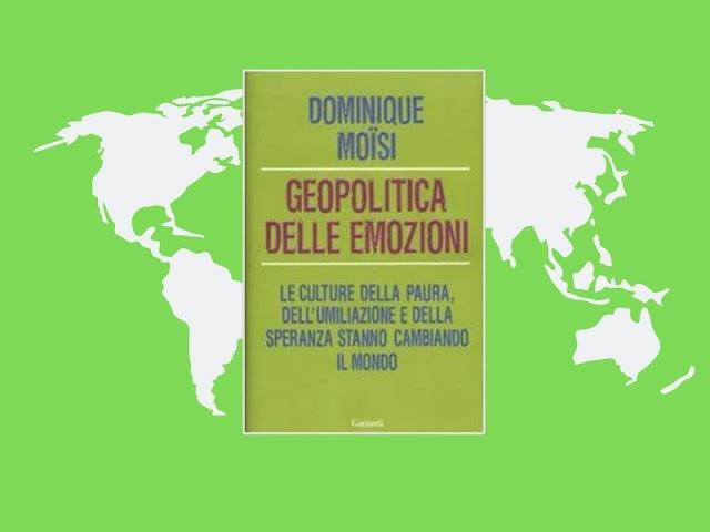 Geopolitica delle emozioni: un saggio sul mondo moderno