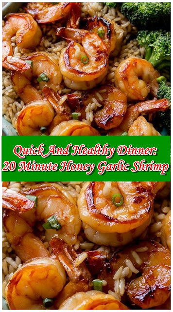 Quick And Healthy Dinner : 20 Minute Honey Garlic Shrimp