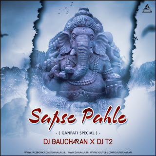 SABSE PAHLE POOJAN HOWE (GANPATI SPECIAL) - DJ GAUCHARAN X DJ T2