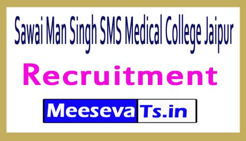 Sawai Man Singh SMS Medical College Jaipur Recruitment