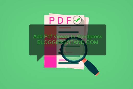 Embed Pdf Viewer In Wordpress Blog/Website | BloggersStand