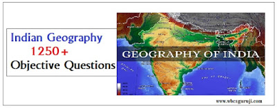 Indian Geography 1250+ Objective Questions for WBPSC ClerkRailway NTPCSSC CHSL examination