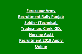 Ferozepur Army Recruitment Rally Punjab Soldier (Technical, Tradesman, Clerk, GD, Nursing Asst) Recruitment 2019 Apply Online