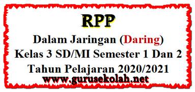 Rpp Daring Kelas 3 Sd Mi Semester 1 Dan 2 Lengkap Guru Sekolah