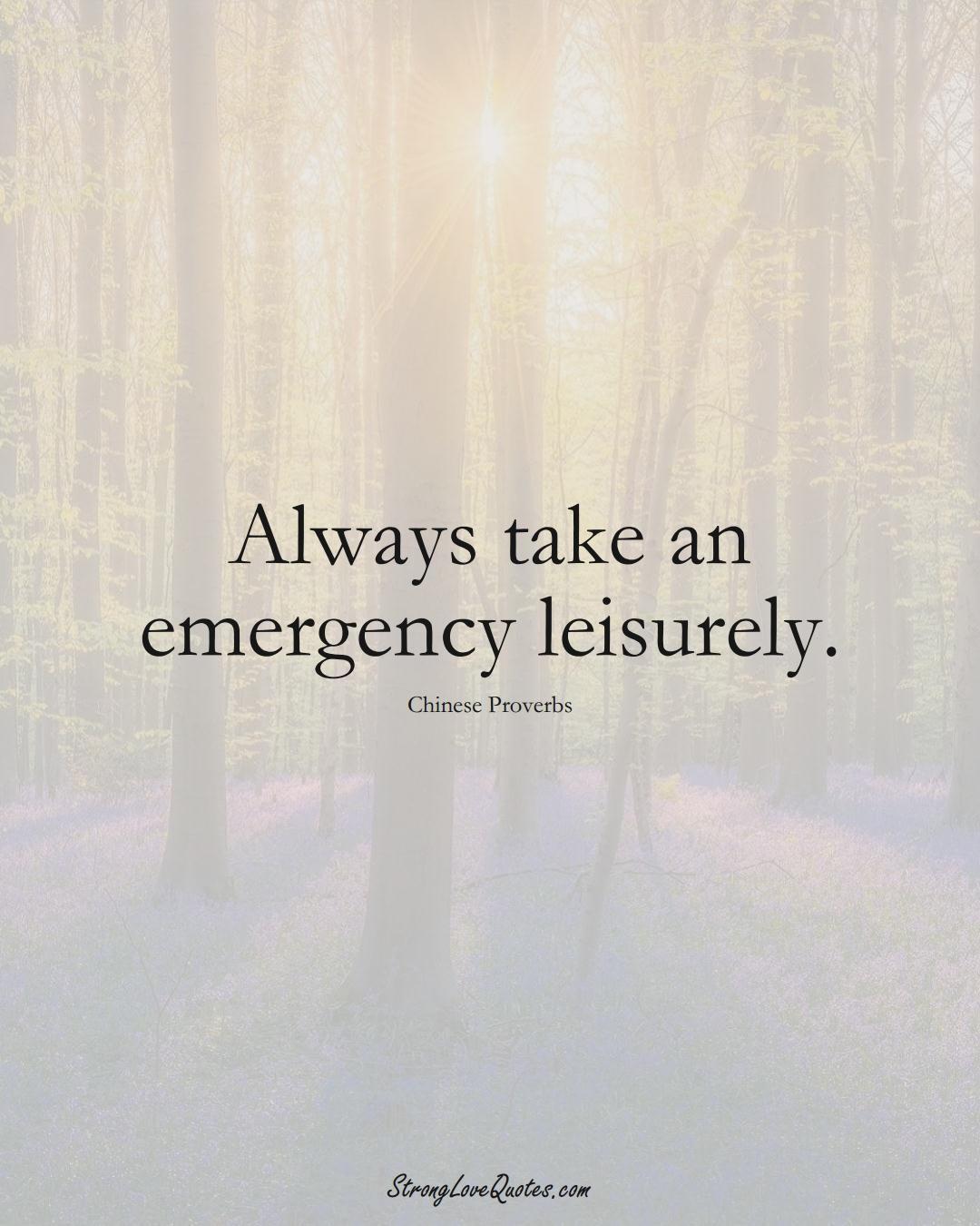 Always take an emergency leisurely. (Chinese Sayings);  #AsianSayings