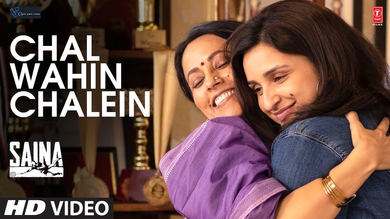 Chal Wahin Chalein Song Lyrics - Saina | Shreya Ghoshal Saina Song Lyrics