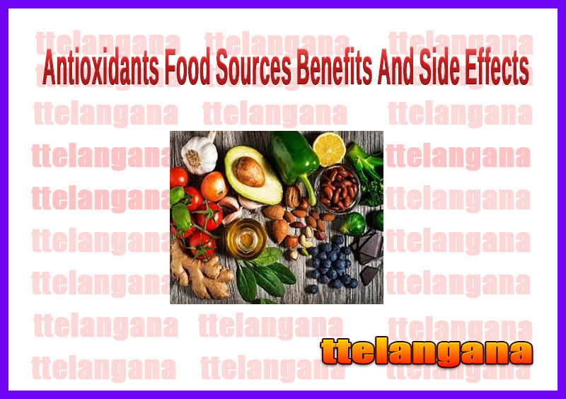 Antioxidants Food Sources Benefits And Side Effects