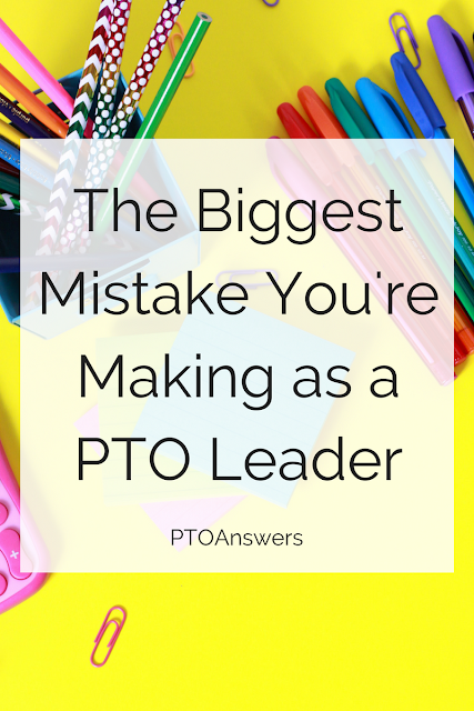 You're making a super big mistake as a PTO leader and it's time to put a stop to it!  Learn what you should be doing instead so you can be a happier and more effective leader!