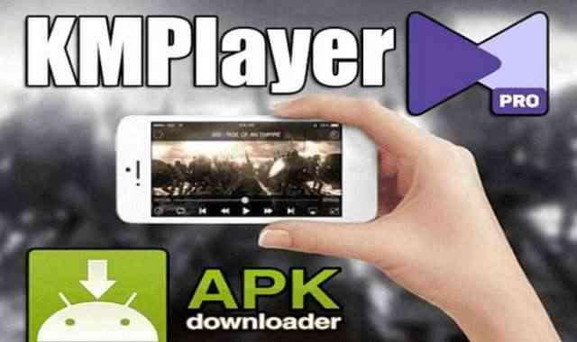 تحميل تطبيق KMPlayer Pro Apk عملاق تشغيل الفيديو بجميع الصيغ نسخة مدفوعة مجانا للاندرويد