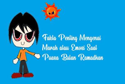 Marah atau Emosi Saat Puasa Bulan Ramadhan