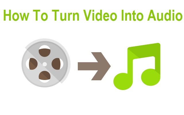 How To Turn Video Into Audio