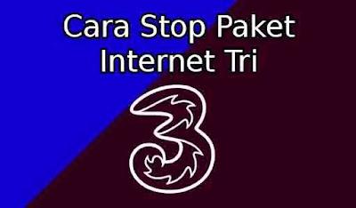 Cara Stop Paket Internet Tri