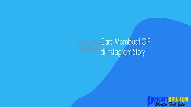 Cara Membuat GIF di Instagram Story Dengan Gambar