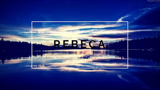 Significado y Origen del Nombre Rebeca ¿Que Significa?