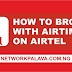 How To Browse With Airtime On Airtel (Update 2019)