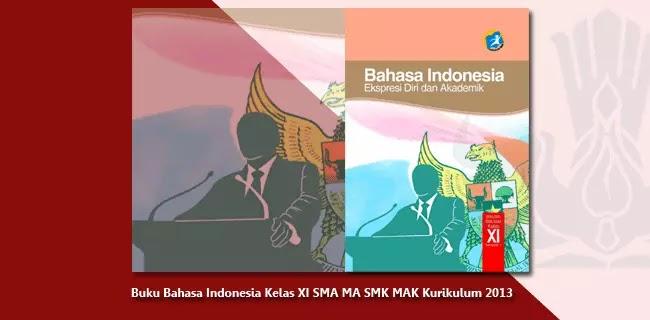 Buku Bahasa Indonesia Kelas XI (11) SMA MA SMK MAK Kurikulum 2013