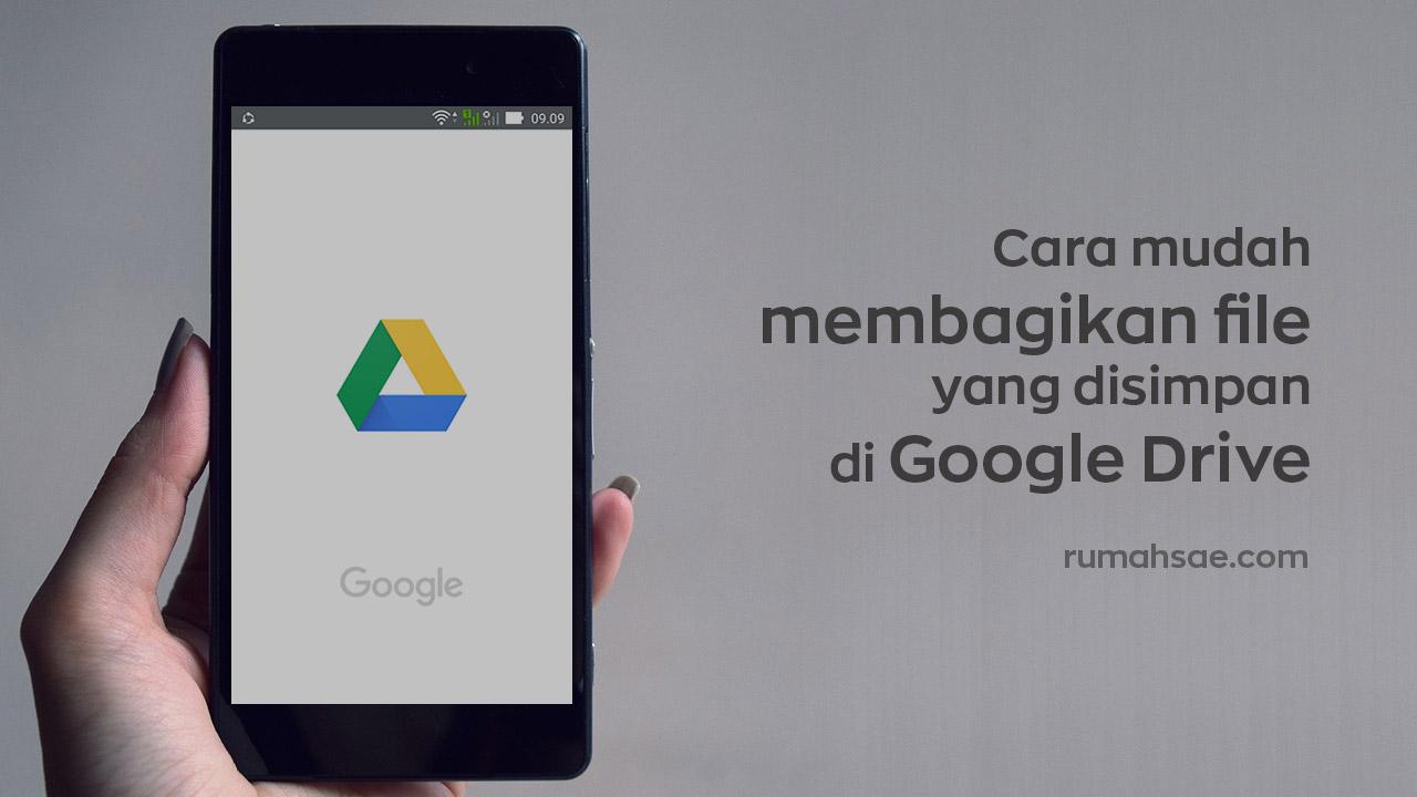 Cara Membagikan File yang Disimpan di Google Drive