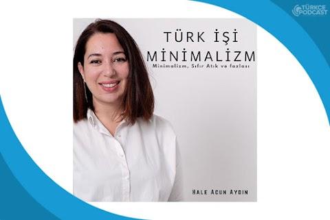 Türk İşi Minimalizm Podcast