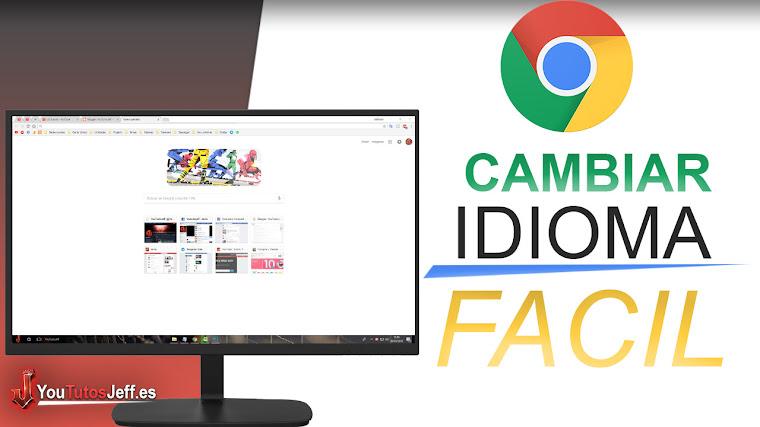Como Cambiar el Idioma de Google Chrome - Facil y Rapido