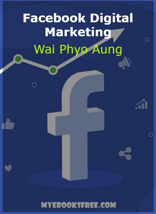 Facebook Digital Marketing Book by Wai Phyo Aung PDF Download Burmese