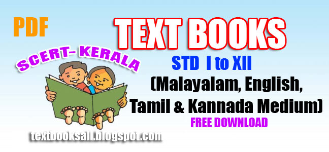 SCERT KERALA TEXT BOOKS FREE DOWNLOAD - TEXT BOOKS ALL