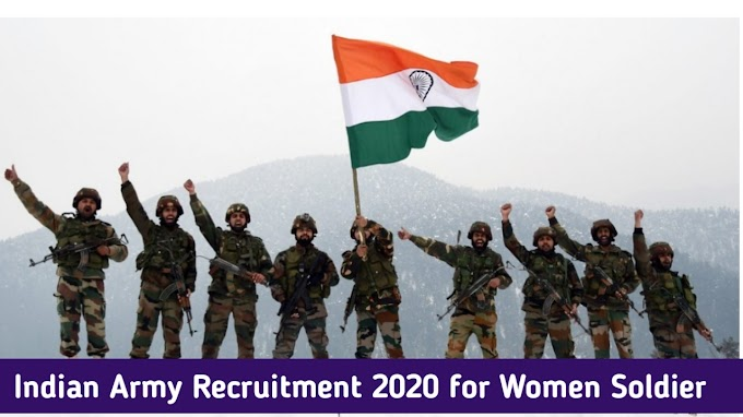 India Army Recruitment 2020 : Apply Online For 99 Women Soldier Vacancy
