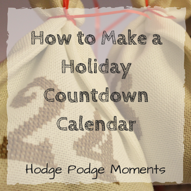 How To Make A Holiday Countdown Calendar Hodge Podge Moments