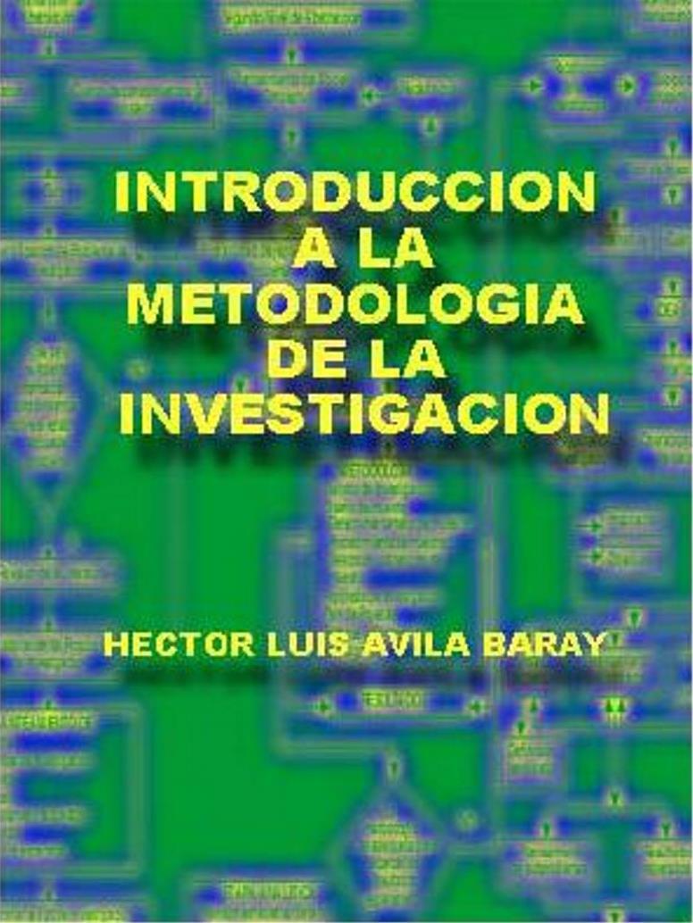 Introducción a la metodología de la investigación – Héctor Luis Ávila Baray