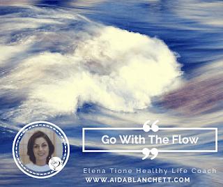 Blog Post Series: Comincia ad Ascoltare.  Pensieri, Parole, Emozioni, Energia: Go with the Flow!