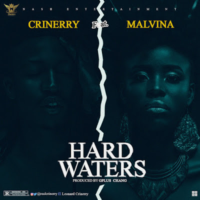 Download Mp3: Crinerry Ft Malvina Hard Waters [Prod. Gplus Ghang]