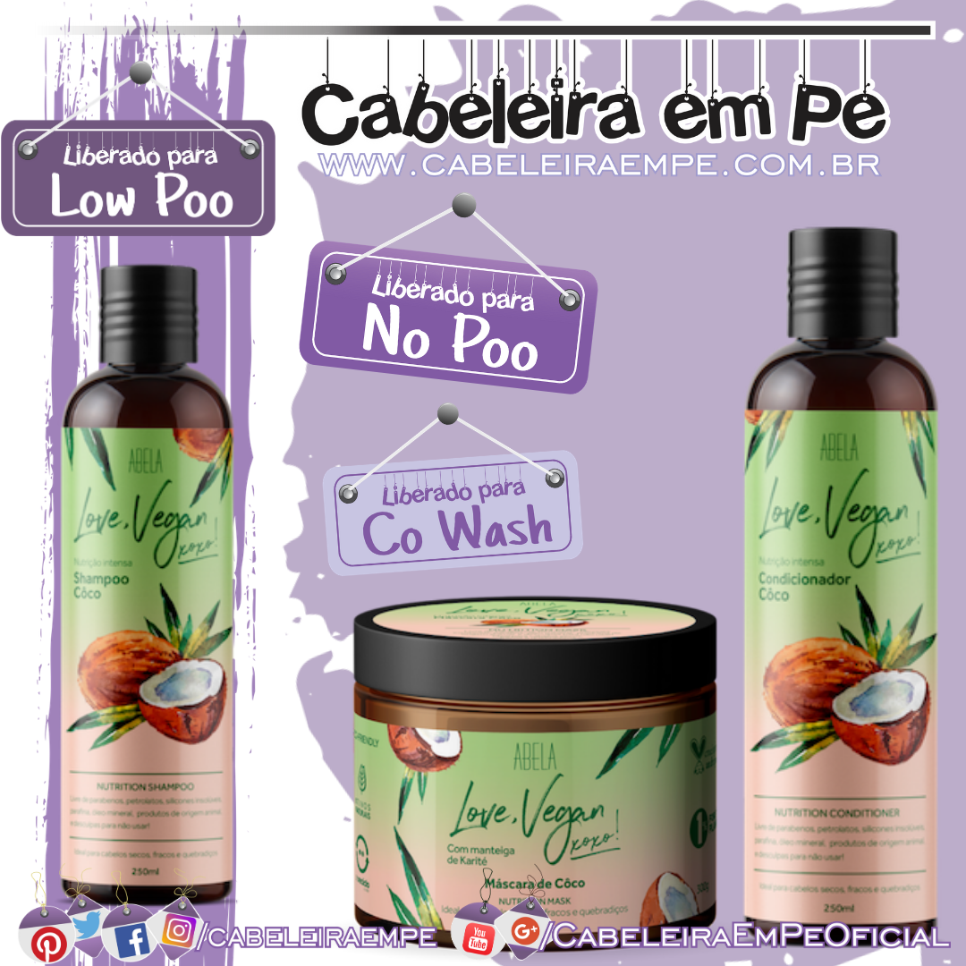Shampoo (Low Poo), Condicionador e Máscara (liberados para No Poo e Co Wash) Love, Vegan Coco - Abela Cosmetics