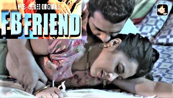 FB Friend (2021) - HotMasti Hindi Short Film