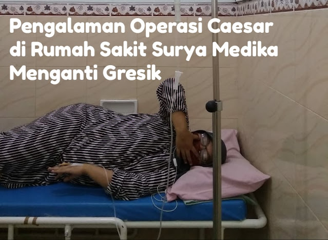 Operasi caesar di rumah sakit surya medika menganti gresik