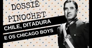 Pinochet e os Chicago Boys