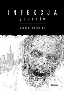 """""""Infekcja: Genesis"""" – Andrzej Wardziak"""