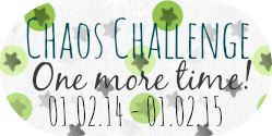 http://lisa-buecherchaos.blogspot.de/2014/01/chaos-challenge-one-more-time.html
