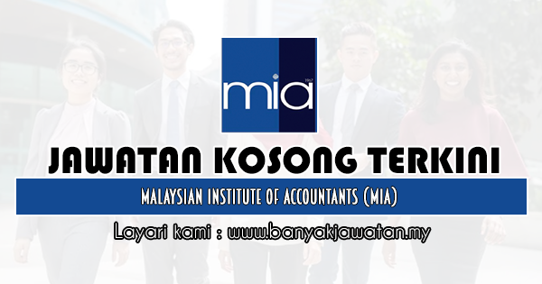 Jawatan Kosong 2020 di Malaysian Institute of Accountants (MIA)