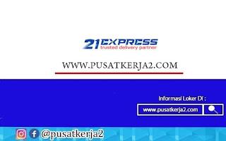 Lowongan Kerja SMA SMK PT 21 Express Oktober 2020