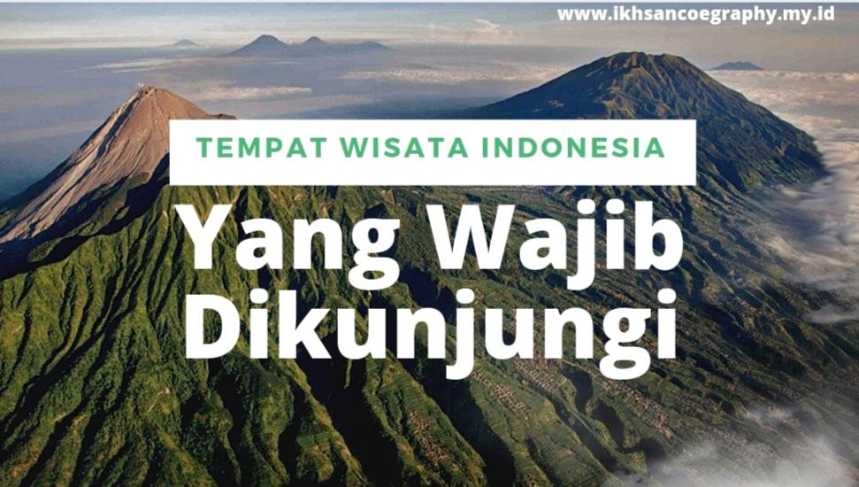 wisata indonesia wajib dikunjungi