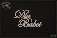 http://fabrykaweny.pl/pl/p/Tekturka-napis-Dla-Babci/234